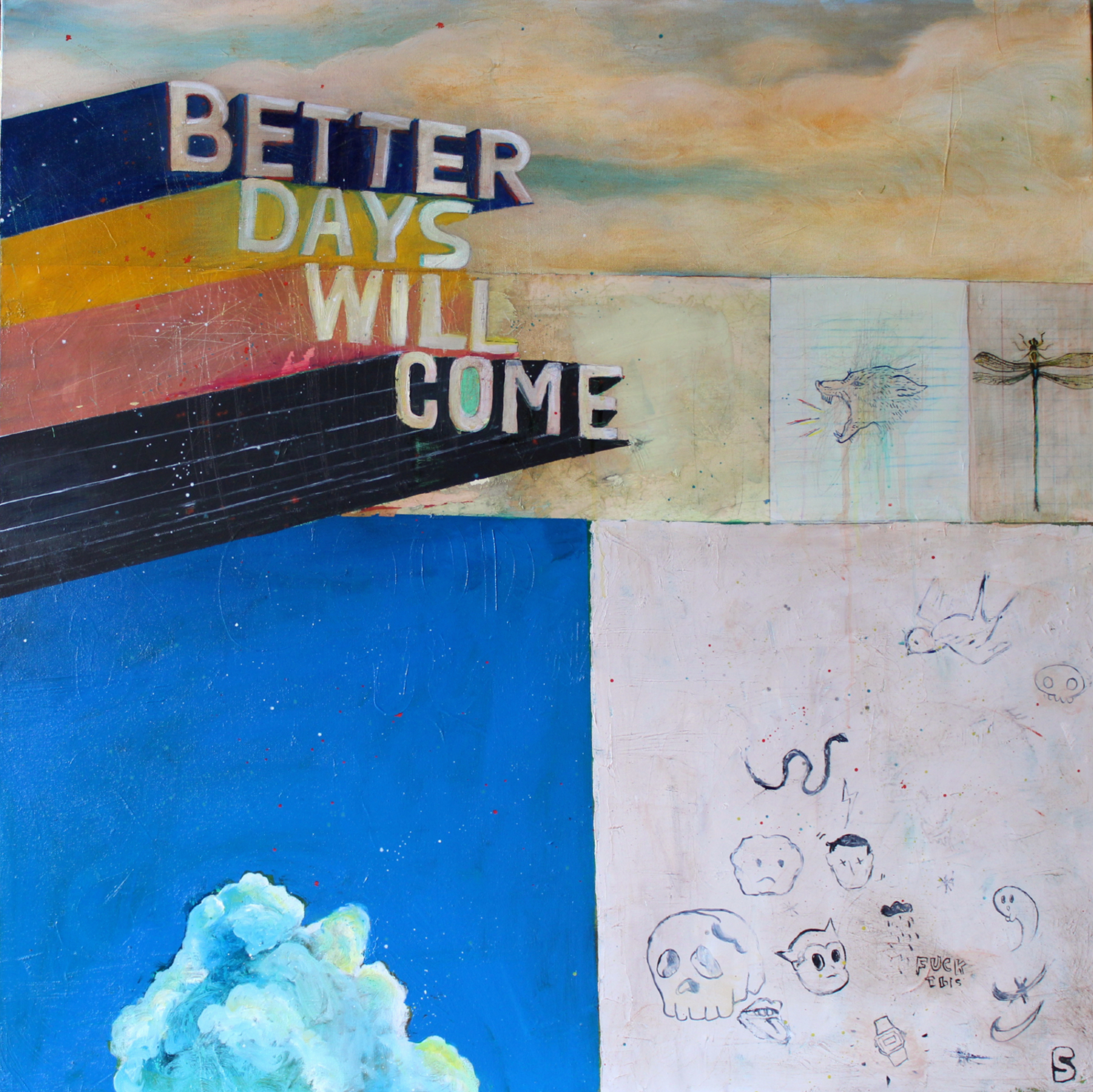 Sam Birks Fisher, Better Days Will Come