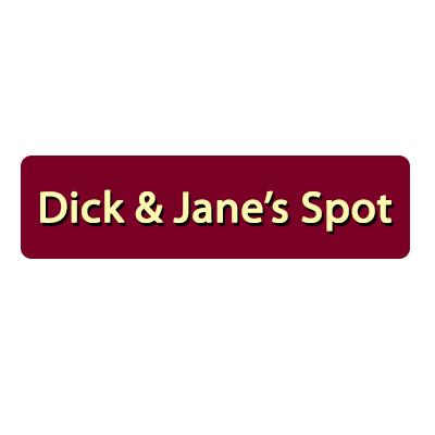 Dick & Jane's Spot